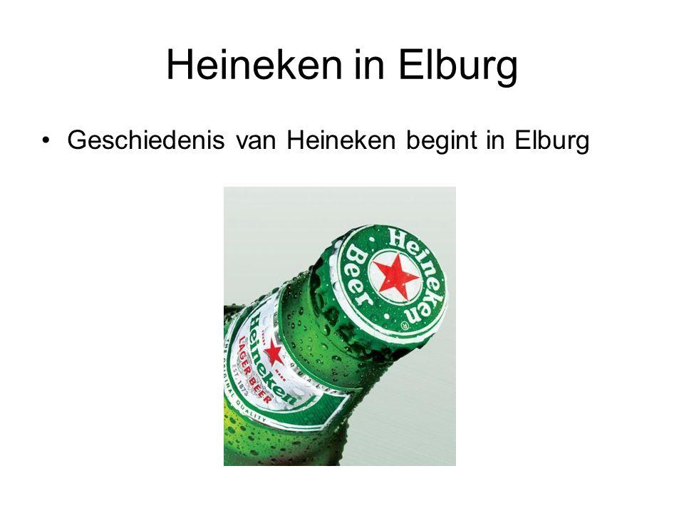 Heineken in Elburg Geschiedenis van Heineken begint in Elburg