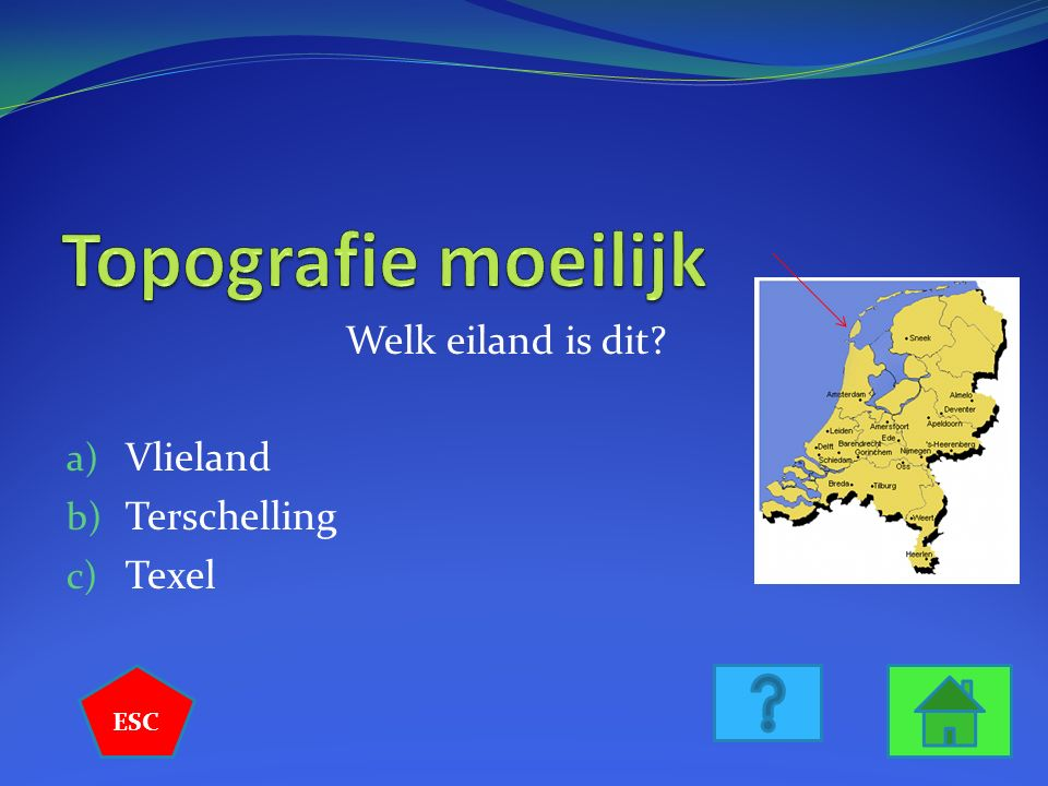 Welk eiland is dit a) Vlieland b) Terschelling c) Texel ESC
