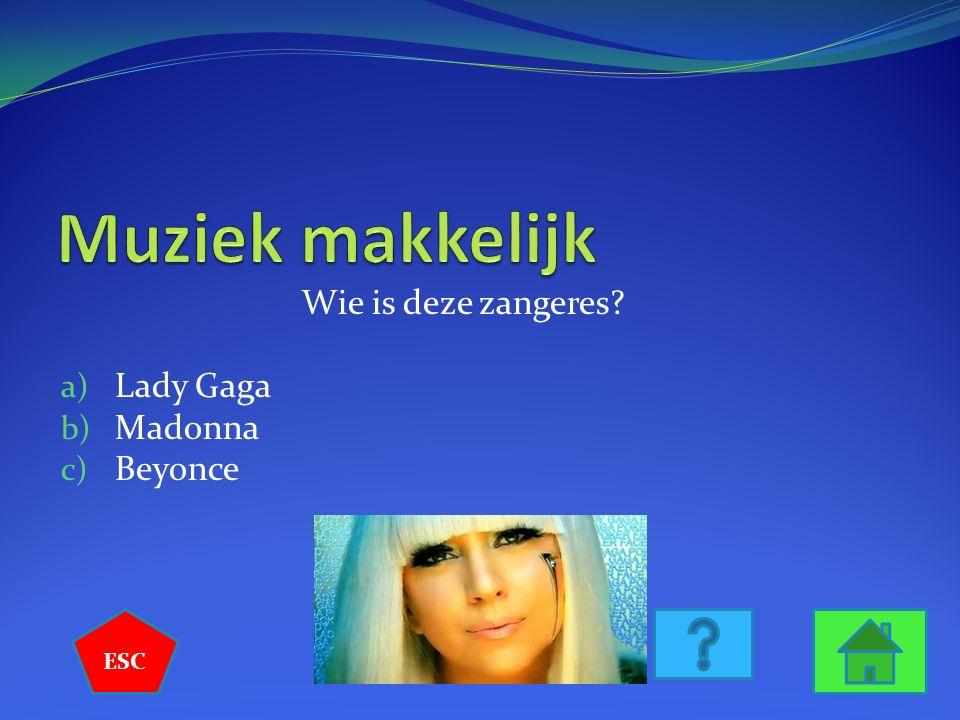 Wie is deze zangeres? a) Lady Gaga b) Madonna c) Beyonce ESC