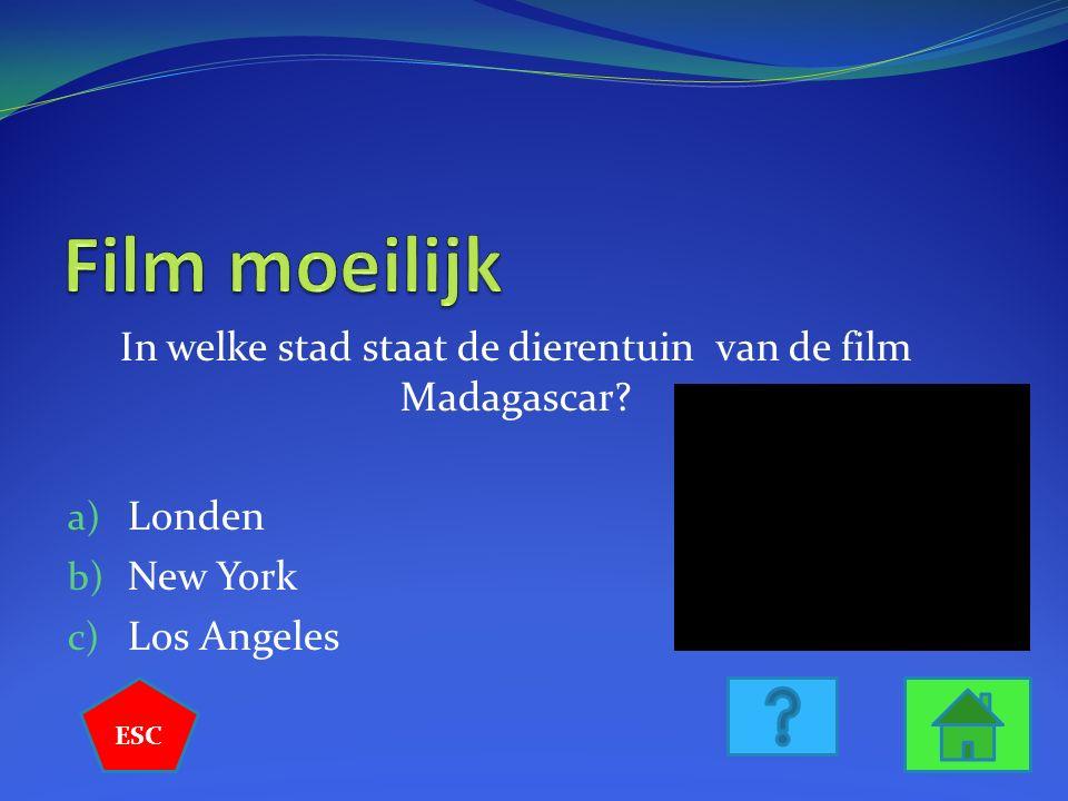 In welke stad staat de dierentuin van de film Madagascar? a) Londen b) New York c) Los Angeles ESC