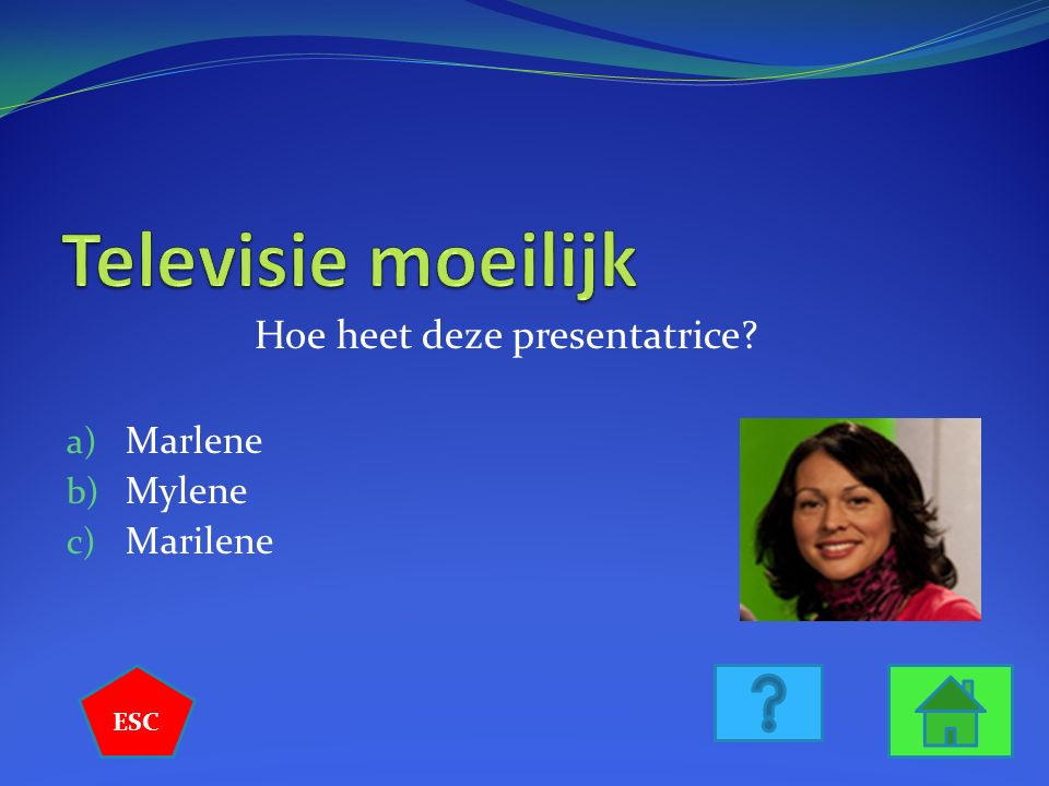 Hoe heet deze presentatrice? a) Marlene b) Mylene c) Marilene ESC