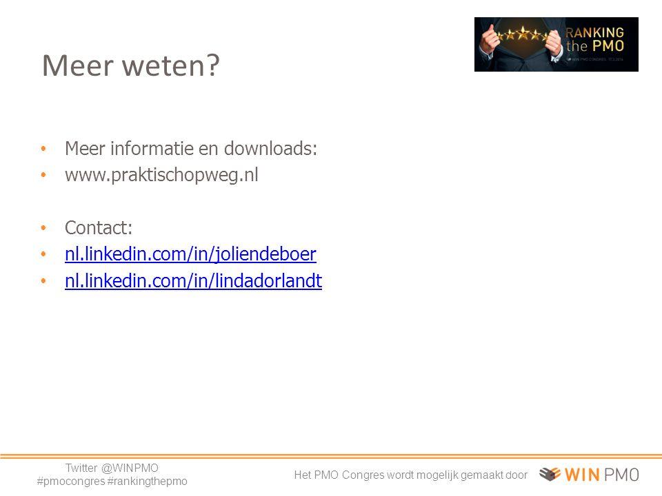 Twitter @WINPMO #pmocongres #rankingthepmo Het PMO Congres wordt mogelijk gemaakt door Meer informatie en downloads: www.praktischopweg.nl Contact: nl.linkedin.com/in/joliendeboer nl.linkedin.com/in/lindadorlandt 11 Meer weten