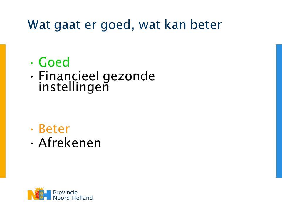 Wat gaat er goed, wat kan beter Goed Financieel gezonde instellingen Beter Afrekenen