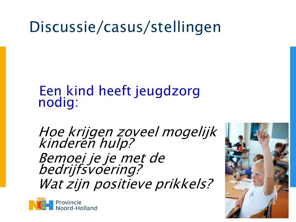 Discussie/casus/stellingen Een kind heeft jeugdzorg nodig: Hoe krijgen zoveel mogelijk kinderen hulp.