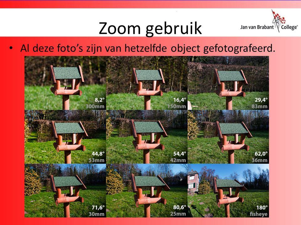 Zoom gebruik Al deze foto's zijn van hetzelfde object gefotografeerd.