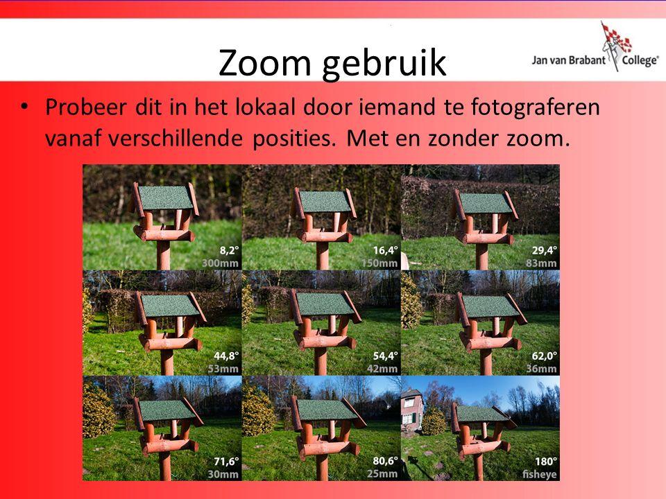Zoom gebruik Probeer dit in het lokaal door iemand te fotograferen vanaf verschillende posities.