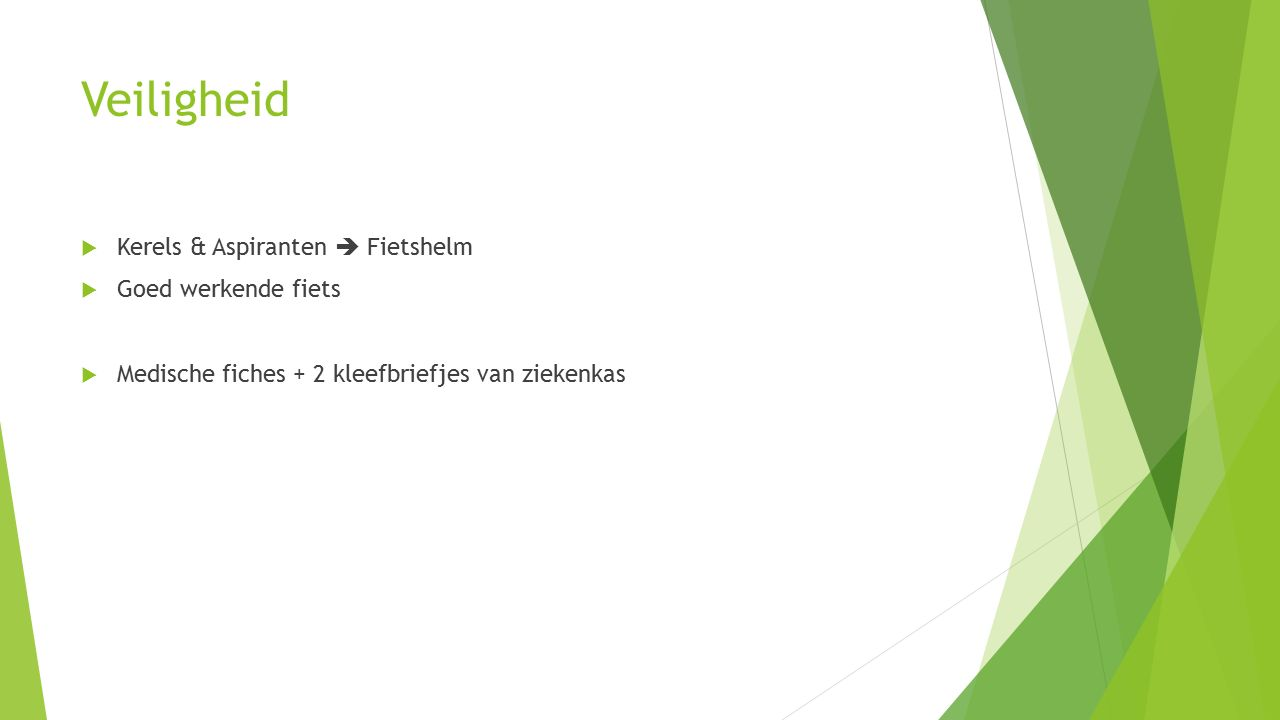 Veiligheid  Kerels & Aspiranten  Fietshelm  Goed werkende fiets  Medische fiches + 2 kleefbriefjes van ziekenkas