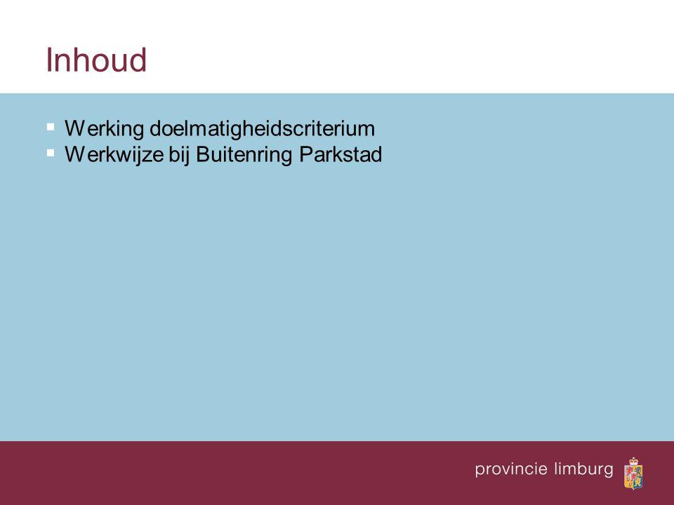 Inhoud  Werking doelmatigheidscriterium  Werkwijze bij Buitenring Parkstad