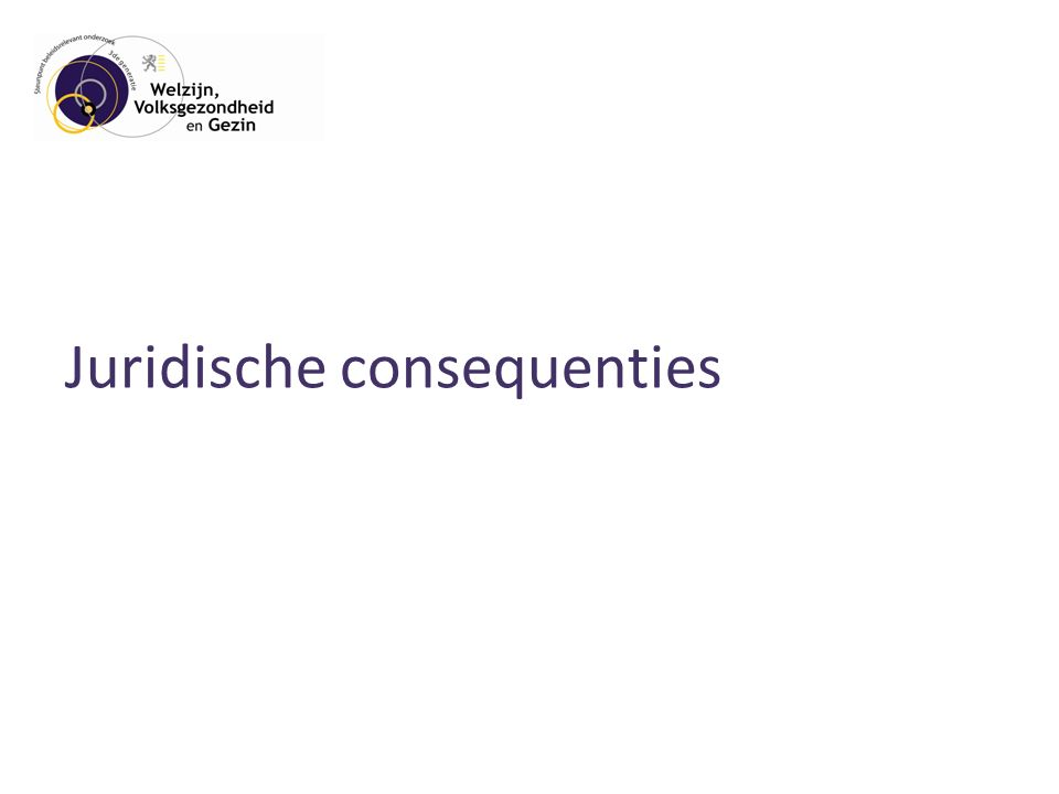Juridische consequenties