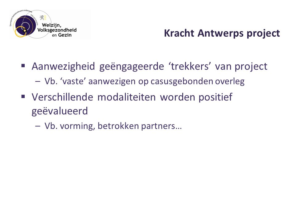 Kracht Antwerps project  Aanwezigheid geëngageerde 'trekkers' van project –Vb.
