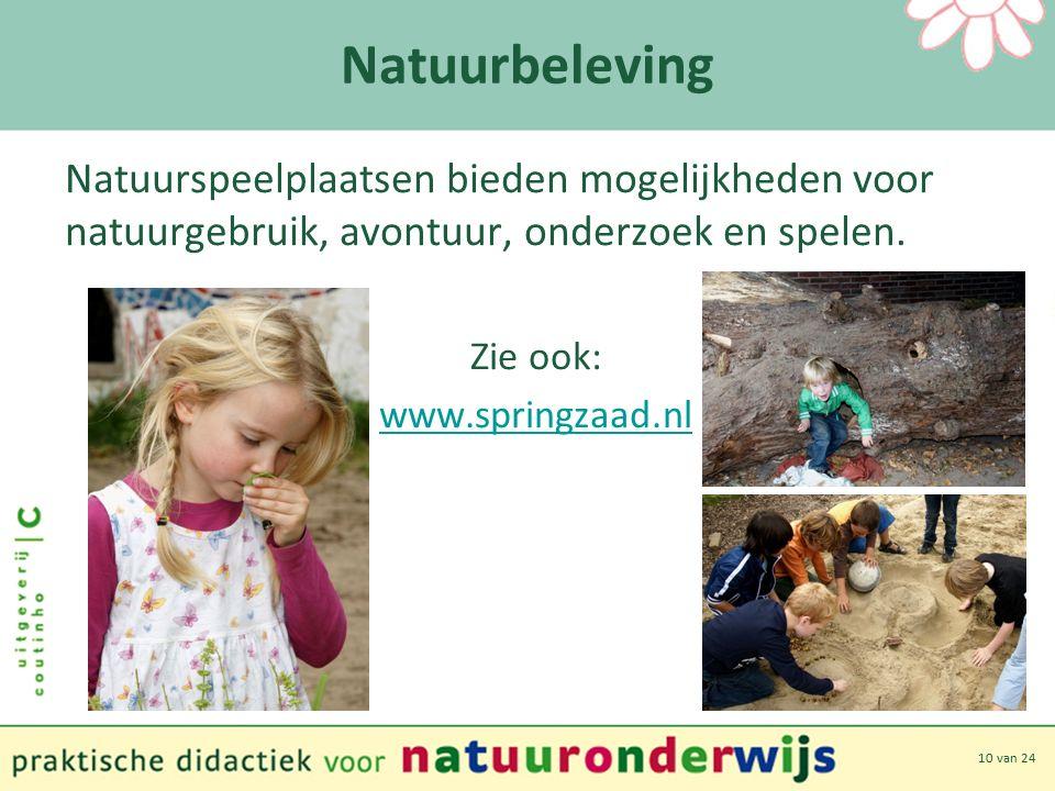 10 van 24 Natuurbeleving Natuurspeelplaatsen bieden mogelijkheden voor natuurgebruik, avontuur, onderzoek en spelen.