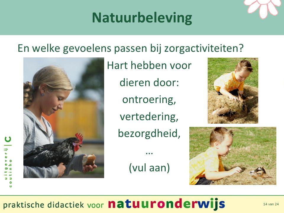 14 van 24 Natuurbeleving En welke gevoelens passen bij zorgactiviteiten.