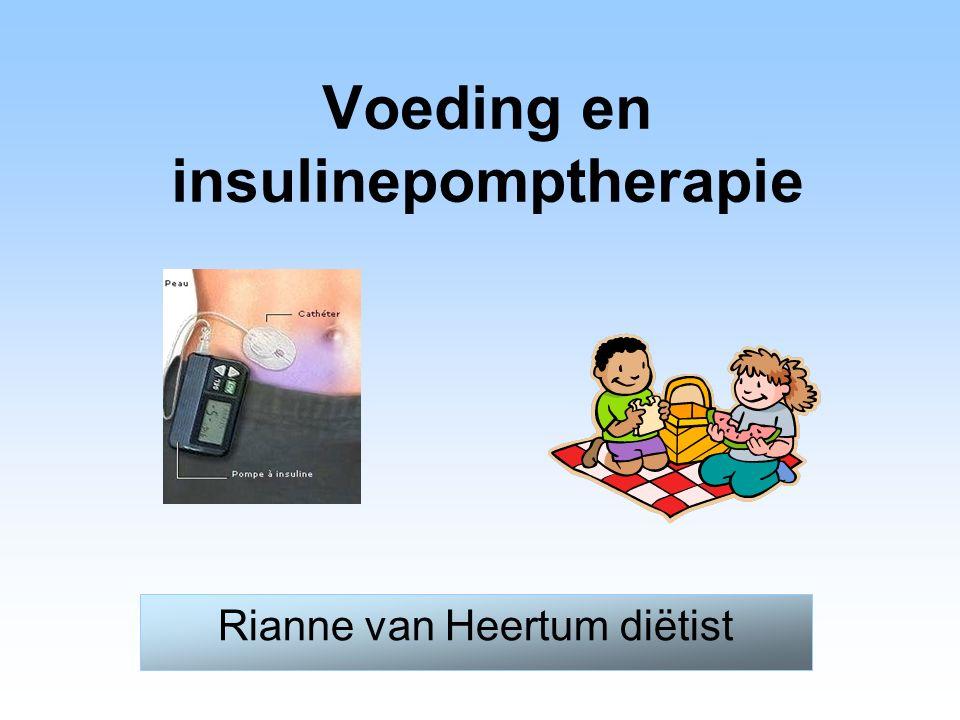 Voeding en insulinepomptherapie Rianne van Heertum diëtist