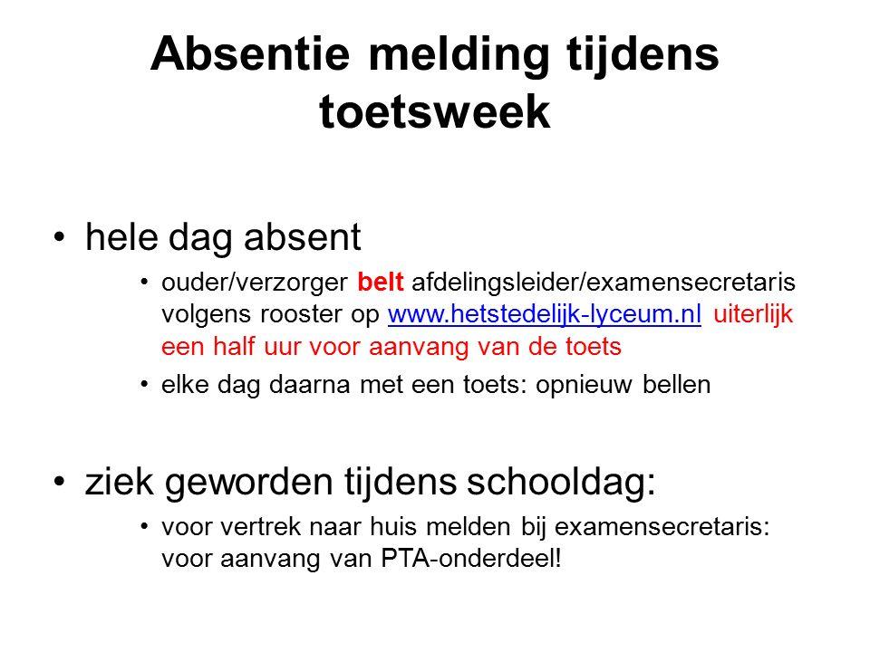 Absentie melding tijdens toetsweek hele dag absent ouder/verzorger belt afdelingsleider/examensecretaris volgens rooster op www.hetstedelijk-lyceum.nl