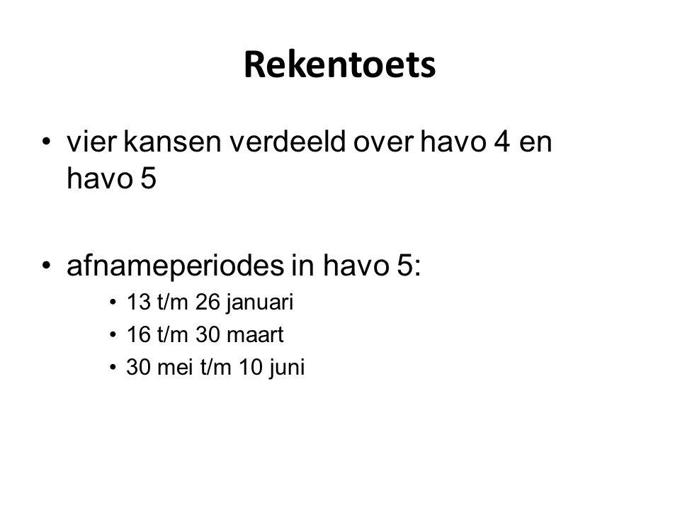 Rekentoets vier kansen verdeeld over havo 4 en havo 5 afnameperiodes in havo 5: 13 t/m 26 januari 16 t/m 30 maart 30 mei t/m 10 juni