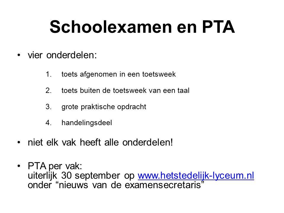 Schoolexamen en PTA vier onderdelen: 1.toets afgenomen in een toetsweek 2.toets buiten de toetsweek van een taal 3.grote praktische opdracht 4.handelingsdeel niet elk vak heeft alle onderdelen.