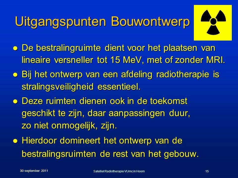 Satelliet Radiotherapie VUmc in Hoorn15 30 september 2011 Uitgangspunten Bouwontwerp l De bestralingruimte dient voor het plaatsen van lineaire versneller tot 15 MeV, met of zonder MRI.