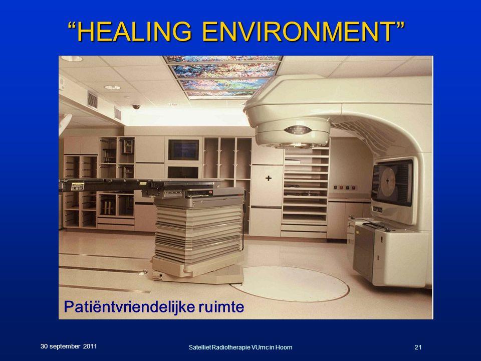 Satelliet Radiotherapie VUmc in Hoorn21 30 september 2011 HEALING ENVIRONMENT Patiëntvriendelijke ruimte
