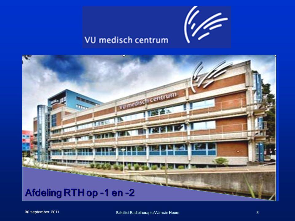 Satelliet Radiotherapie VUmc in Hoorn3 30 september 2011 Afdeling RTH op -1 en -2