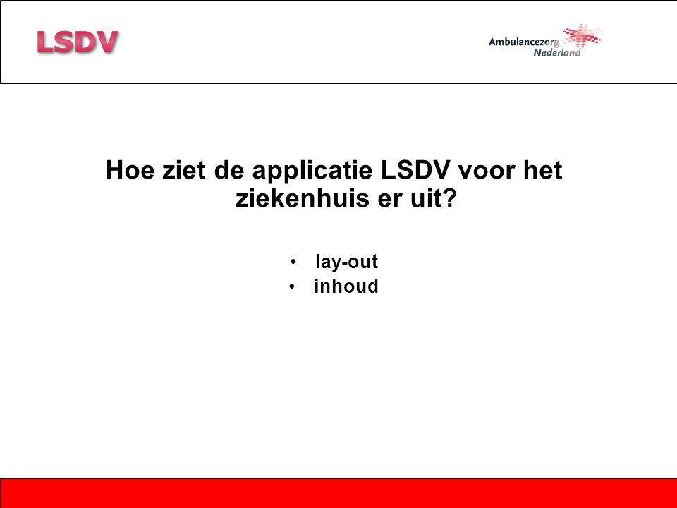 Hoe ziet de applicatie LSDV voor het ziekenhuis er uit? lay-out inhoud