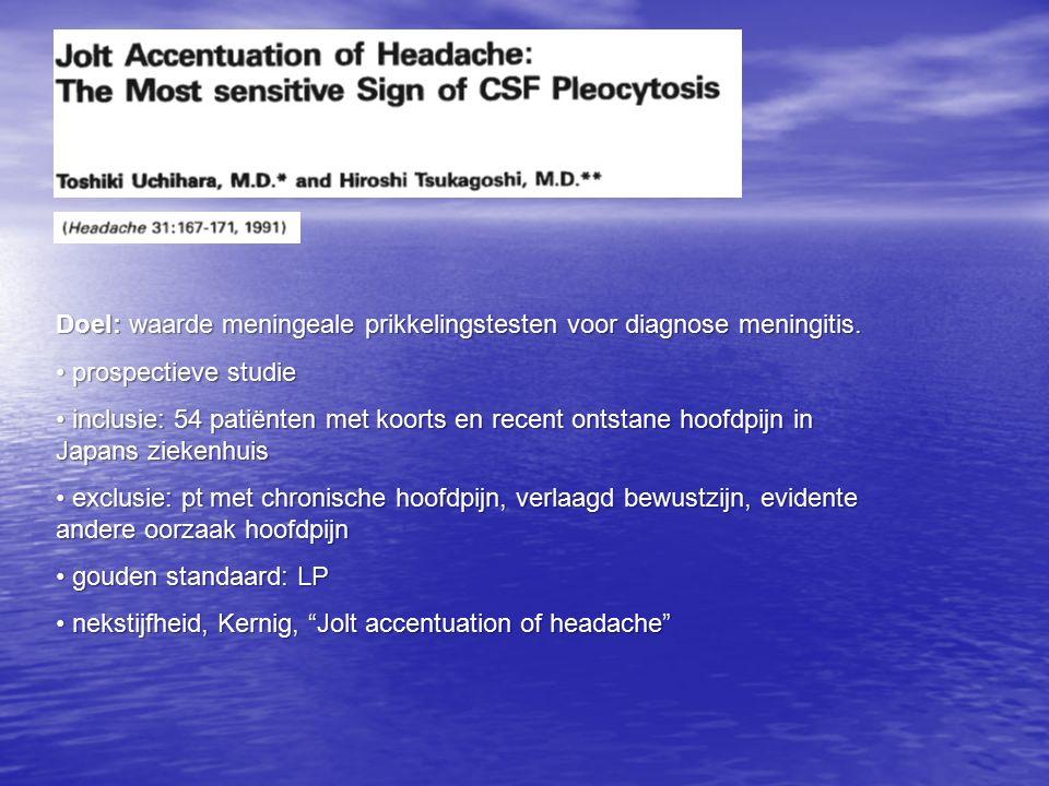 Doel: waarde meningeale prikkelingstesten voor diagnose meningitis.