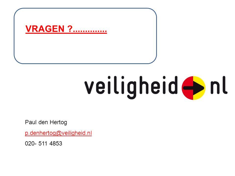 Paul den Hertog p.denhertog@veiligheid.nl 020- 511 4853 VRAGEN ..............