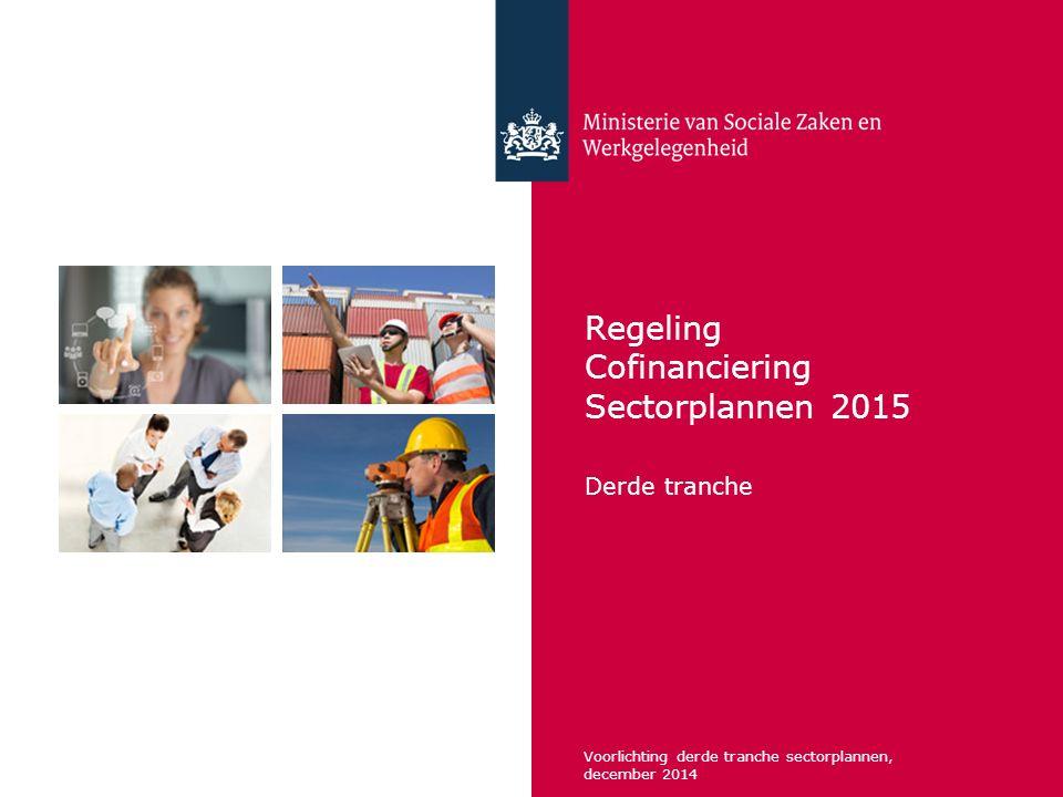 12 De voorbereidingen Arbeidsmarktanalyse : inzicht in behoefte op de arbeidsmarkt: vacatures+ aanbod; nu en prognose komende jaren (inzicht kansrijke beroepen) Plan van aanpak: bepaal de maatregelen waarvoor cofinanciering wordt gevraagd; deze moeten logisch voortvloeien uit de analyse en passen binnen de vier doelen Geef een beschrijving van de uitvoering Bepaal uw eigen voorwaarden bij handhaving en uitvoering Maak een begroting met alle maatregelen vertaald naar activiteiten en kosten (P*Q) en omschrijving financiering structurele maatregelen Voorlichting derde tranche sectorplannen, december 2014