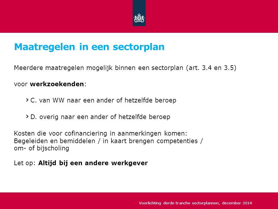 Maatregelen in een sectorplan Meerdere maatregelen mogelijk binnen een sectorplan (art.