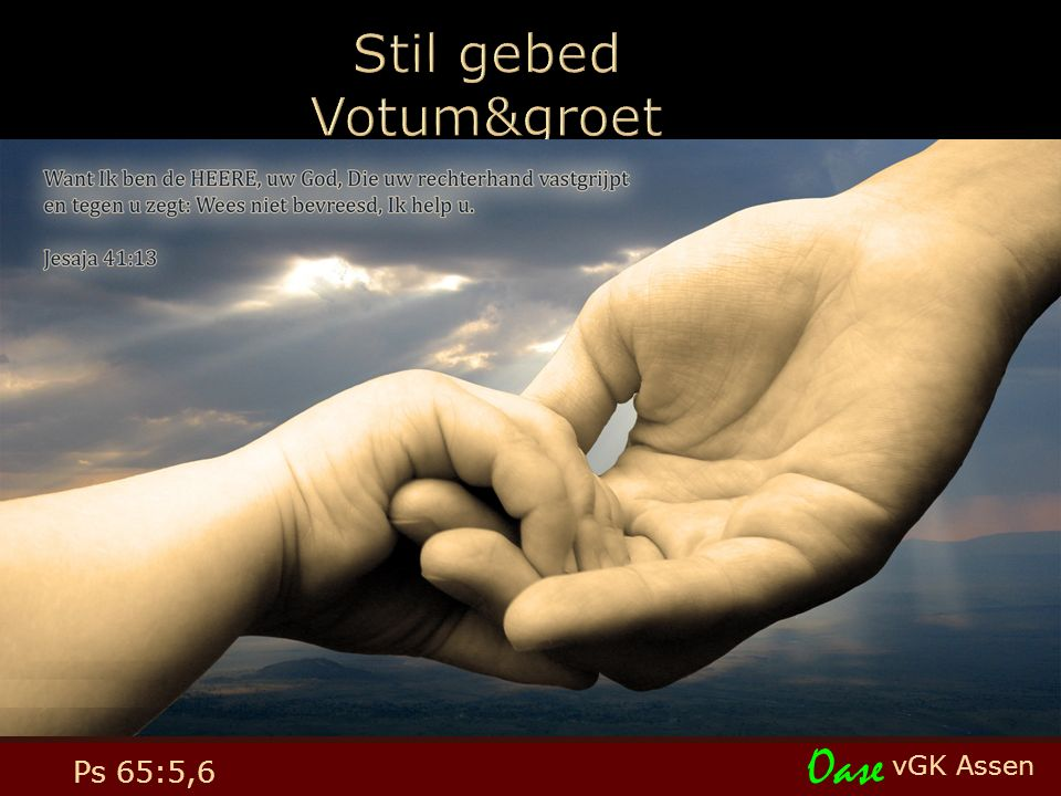 vGK Assen Oase Ps 65:5,6