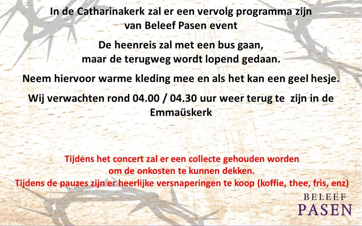 In de Catharinakerk zal er een vervolg programma zijn van Beleef Pasen event De heenreis zal met een bus gaan, maar de terugweg wordt lopend gedaan.
