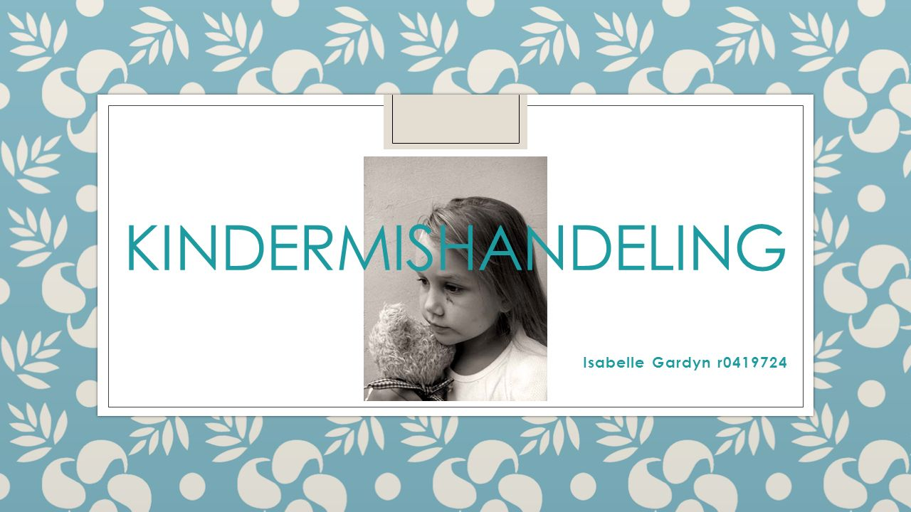 KINDERMISHANDELING Isabelle Gardyn r0419724
