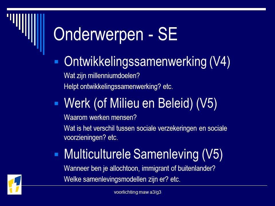 voorlichting maw a3/g3 Onderwerpen - SE  Ontwikkelingssamenwerking (V4) Wat zijn millenniumdoelen.