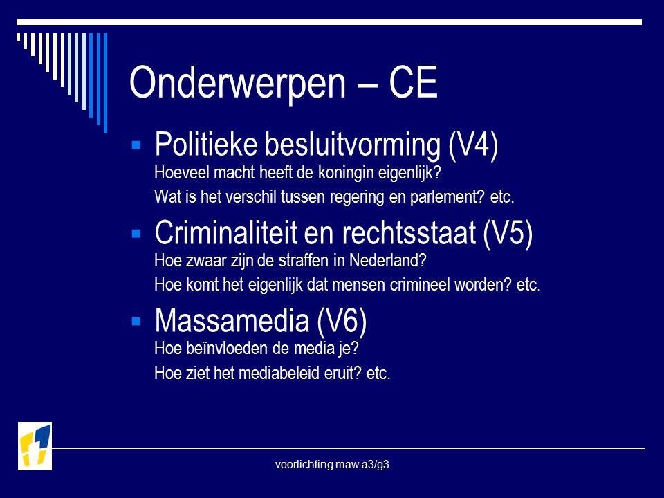 voorlichting maw a3/g3 Onderwerpen – CE  Politieke besluitvorming (V4) Hoeveel macht heeft de koningin eigenlijk.