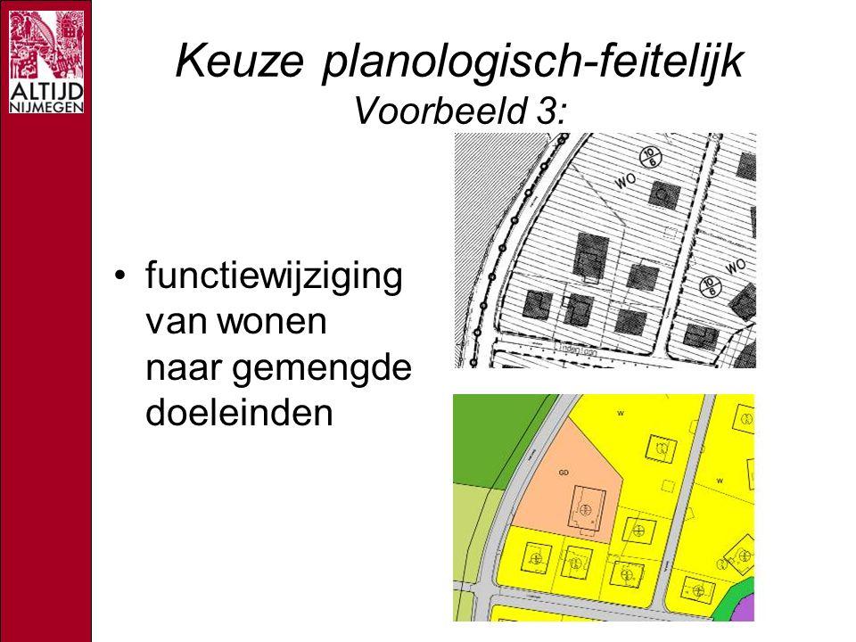 Keuze planologisch-feitelijk Voorbeeld 3: functiewijziging van wonen naar gemengde doeleinden