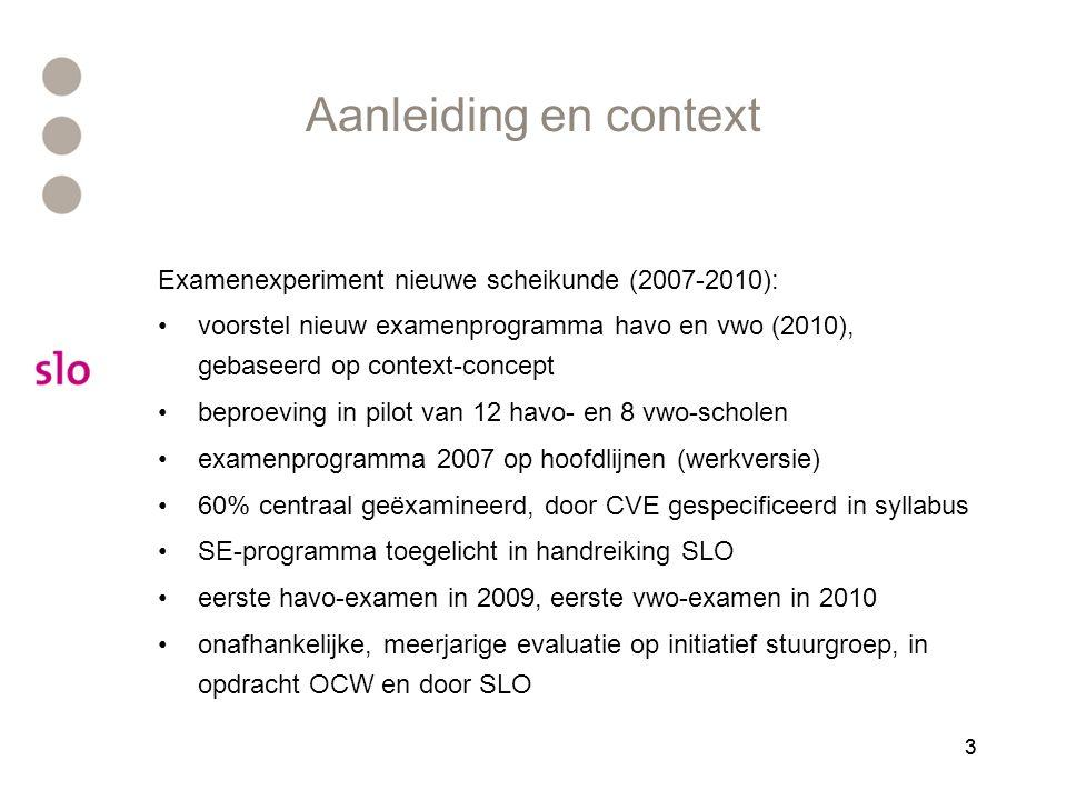 33 Aanleiding en context Examenexperiment nieuwe scheikunde (2007-2010): voorstel nieuw examenprogramma havo en vwo (2010), gebaseerd op context-conce