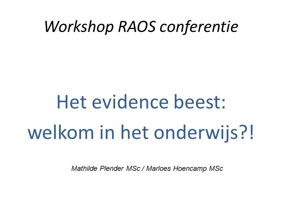 Workshop RAOS conferentie Het evidence beest: welkom in het onderwijs .