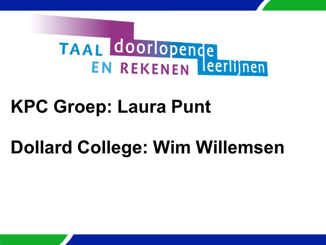 KPC Groep: Laura Punt Dollard College: Wim Willemsen