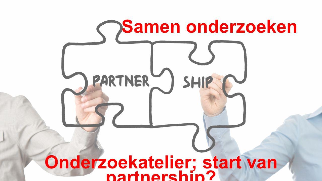 Samen onderzoeken Onderzoekatelier; start van partnership?