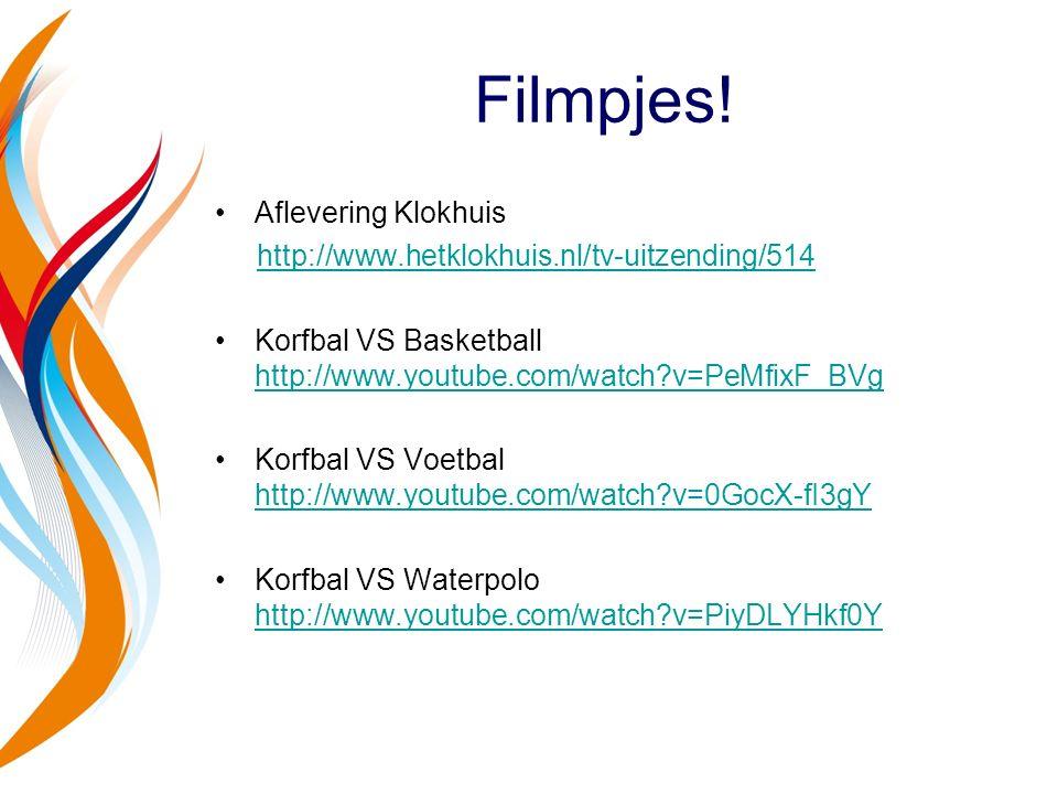 Filmpjes! Aflevering Klokhuis http://www.hetklokhuis.nl/tv-uitzending/514 Korfbal VS Basketball http://www.youtube.com/watch?v=PeMfixF_BVg http://www.