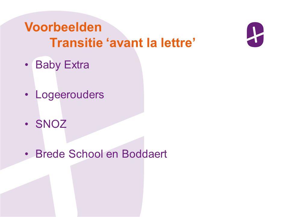 Baby Extra Logeerouders SNOZ Brede School en Boddaert Voorbeelden Transitie 'avant la lettre'