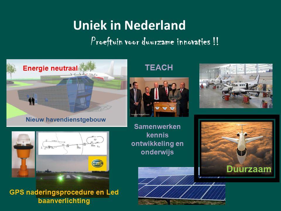 Nieuw havendienstgebouw Samenwerken kennis ontwikkeling en onderwijs Duurzaam GPS naderingsprocedure en Led baanverlichting TEACH Uniek in Nederland Proeftuin voor duurzame innovaties !.