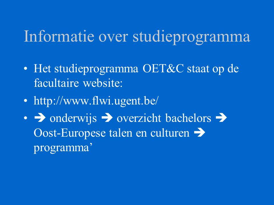 Informatie over studieprogramma Het studieprogramma OET&C staat op de facultaire website: http://www.flwi.ugent.be/  onderwijs  overzicht bachelors