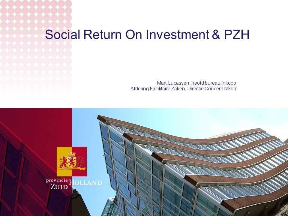 Social Return On Investment & PZH Mart Lucassen, hoofd bureau Inkoop Afdeling Facilitaire Zaken, Directie Concernzaken