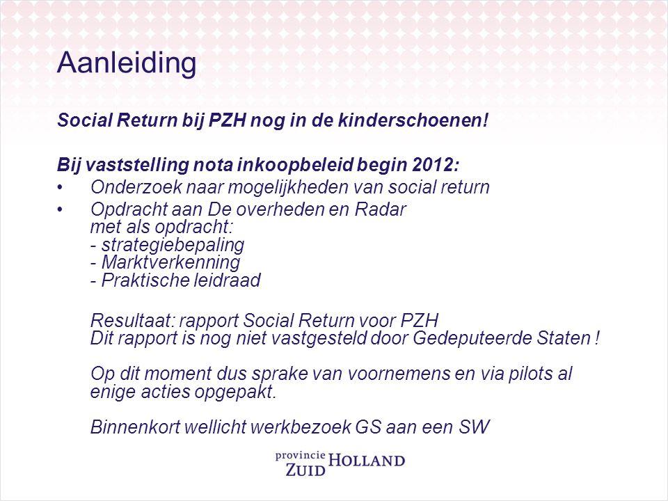 Aanleiding Social Return bij PZH nog in de kinderschoenen.