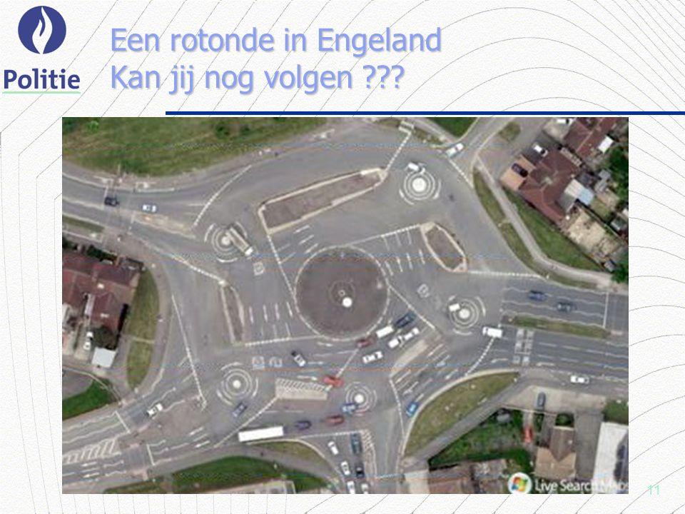 11 Een rotonde in Engeland Kan jij nog volgen