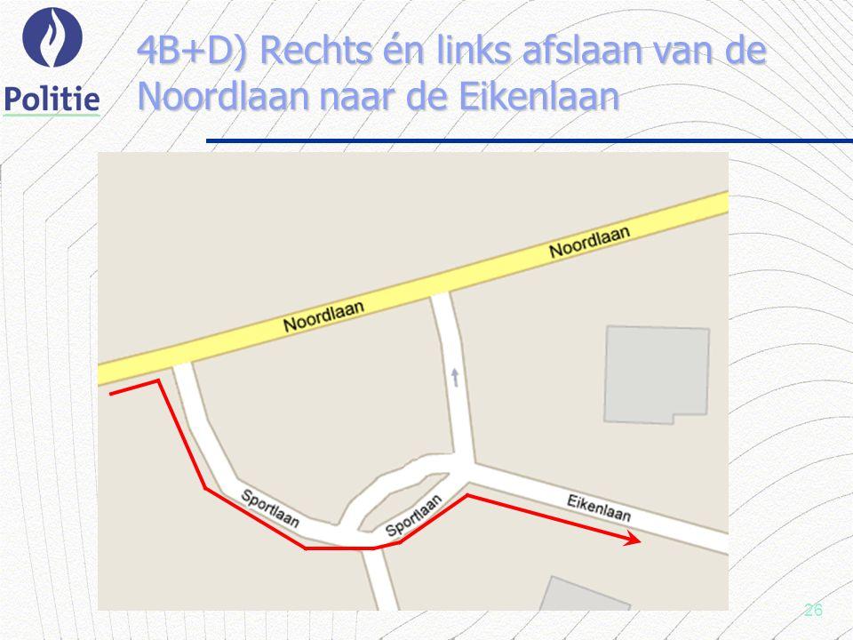 26 4B+D) Rechts én links afslaan van de Noordlaan naar de Eikenlaan