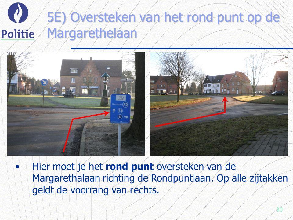 30 5E) Oversteken van het rond punt op de Margarethelaan Hier moet je het rond punt oversteken van de Margarethalaan richting de Rondpuntlaan.