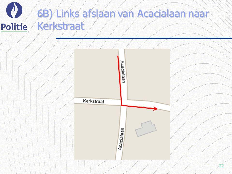32 6B) Links afslaan van Acacialaan naar Kerkstraat