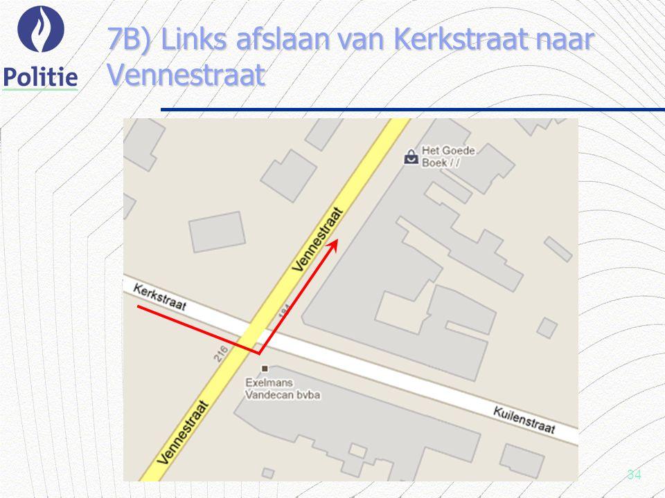 34 7B) Links afslaan van Kerkstraat naar Vennestraat