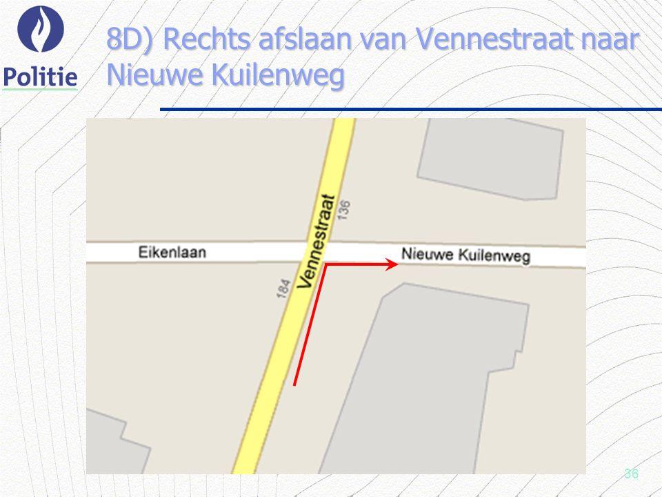 36 8D) Rechts afslaan van Vennestraat naar Nieuwe Kuilenweg